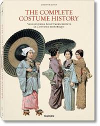 The Complete Costume History/ Vollstandige Kostumgeschichte/ Le Costume Historique