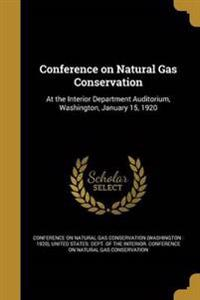CONFERENCE ON NATURAL GAS CONS