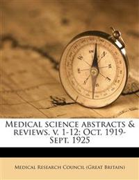 Medical science abstracts & reviews. v. 1-12; Oct. 1919-Sept. 1925