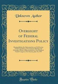 Oversight of Federal Investigations Policy