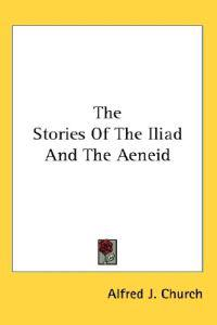 The Stories of the Iliad and the Aeneid