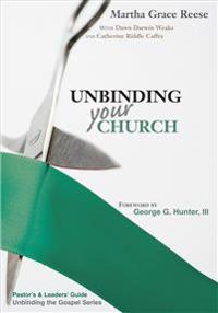 Unbinding Your Church: Pastor's Guide: Steps & Sermons