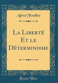 La Liberté Et le Déterminisme (Classic Reprint)