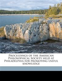 Proceedings of the American Philosophical Society held at Philadelphia for promoting useful knowledge Volume 40