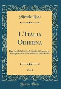 L'Italia Odierna, Vol. 1