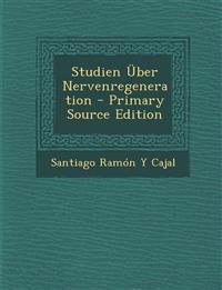 Studien Uber Nervenregeneration - Primary Source Edition