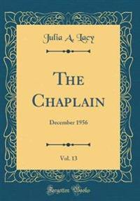 The Chaplain, Vol. 13