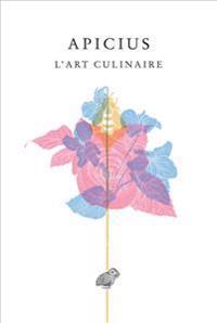 Apicius, L'Art Culinaire