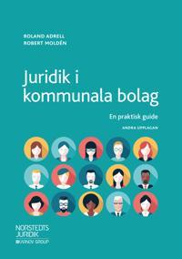 Juridik i kommunala bolag : en praktisk guide - Roland Adrell, Robert Moldén | Laserbodysculptingpittsburgh.com