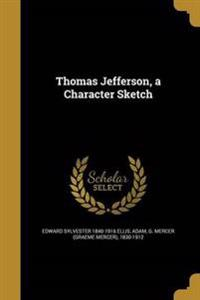 THOMAS JEFFERSON A CHARACTER S