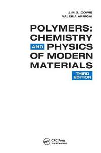 Polymers: Chemistry and Physics of Modern Materials