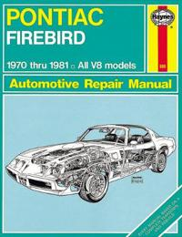 Pontiac Firebird 1970 Thru 1981 All V8 Models