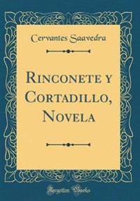 Rinconete y Cortadillo, Novela (Classic Reprint)