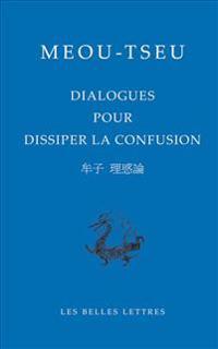 Tseou, Dialogues Pour Dissiper La Confusion