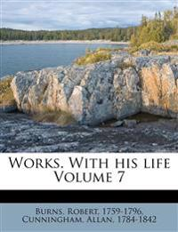 Works. With his life Volume 7