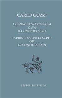 La Principessa Filosofa O Sia Il Controveleno / La Princesse Philosophe Ou Le Contrepoison