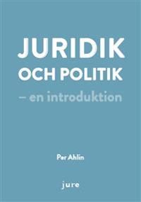 Juridik och politik - en introduktion