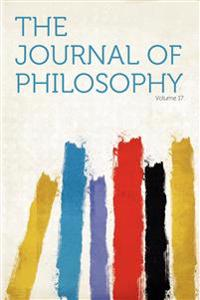 The Journal of Philosophy Volume 17
