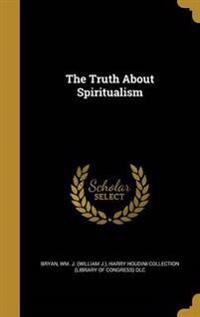 TRUTH ABT SPIRITUALISM