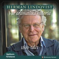 Vår dramatiska historia 1800-tal: 1800-talet