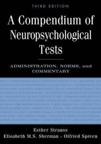 A Compendium of Neuropsychological Tests