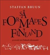 Så formades Finland 50 avsnitt om Finlands ödesstunder