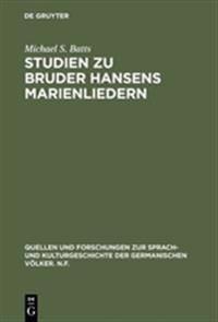Studien Zu Bruder Hansens Marienliedern