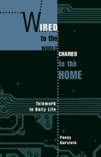 Wired to the World, Chained to the Home