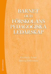 Barnet och förskolans pedagogiska ledarskap