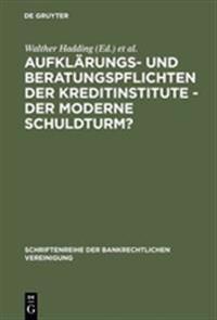 Aufkl rungs- Und Beratungspflichten Der Kreditinstitute - Der Moderne Schuldturm?