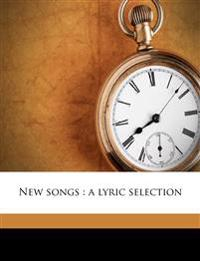 New songs : a lyric selection