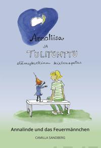 Annaliisa ja Tulitonttu - Annalinde und das Feuermännchen Angela Stachowa