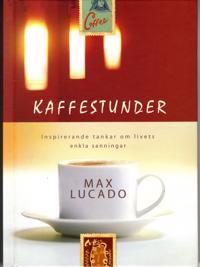 Kaffestunder : inspirerande tankar om livets enkla sanningar