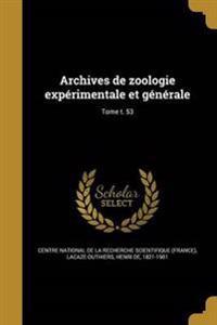 Archives de Zoologie Experimentale Et Generale; Tome T. 53