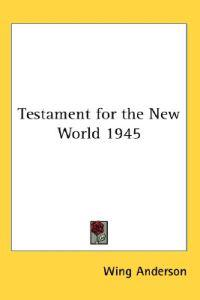 Testament for the New World 1945
