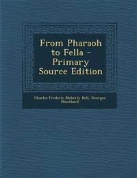 From Pharaoh to Fella - Primary Source Edition