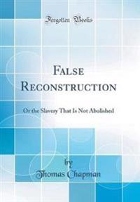 False Reconstruction