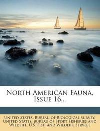 North American Fauna, Issue 16...