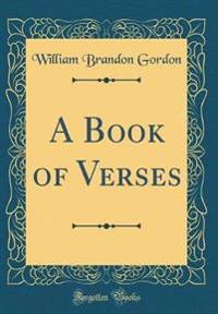 A Book of Verses (Classic Reprint)