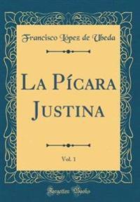 La P-Cara Justina, Vol. 1 (Classic Reprint)