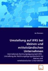 Umstellung auf IFRS bei kleinen und mittelständischen Unternehmen
