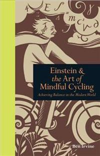 EinsteinThe Art of Mindful Cycling