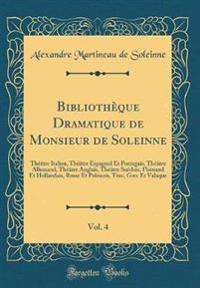 Bibliothèque Dramatique de Monsieur de Soleinne, Vol. 4