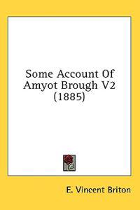 Some Account of Amyot Brough