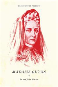 Madame Guyon - En ton från himlen