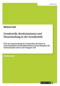 Genderrolle, Konfuzianismus Und Frauenstellung in Der Gesellschaft.