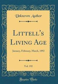 Littell's Living Age, Vol. 192