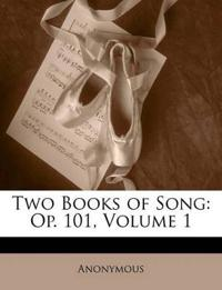 Two Books of Song: Op. 101, Volume 1
