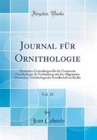 Journal Fur Ornithologie, Vol. 25