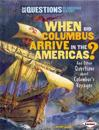 When Did Columbus Arrive in the Americas?: And Other Questions about Columbus's Voyages